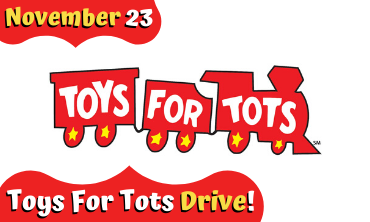 Toys For Tots red train logo. November 23 text in top left. Toys For Tots Drive text in bottom left.